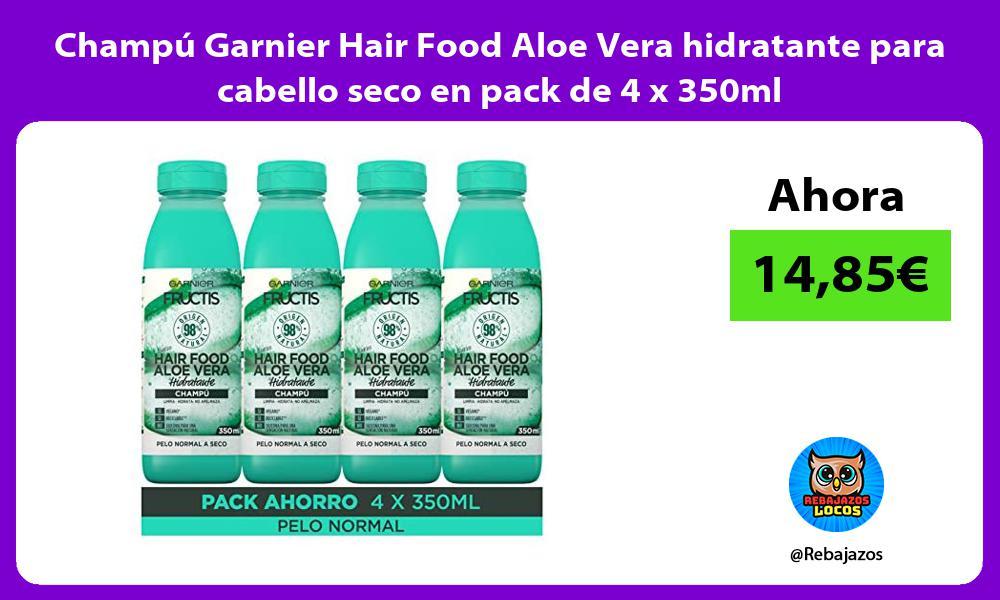 Champu Garnier Hair Food Aloe Vera hidratante para cabello seco en pack de 4 x 350ml