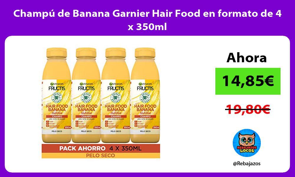 Champu de Banana Garnier Hair Food en formato de 4 x 350ml
