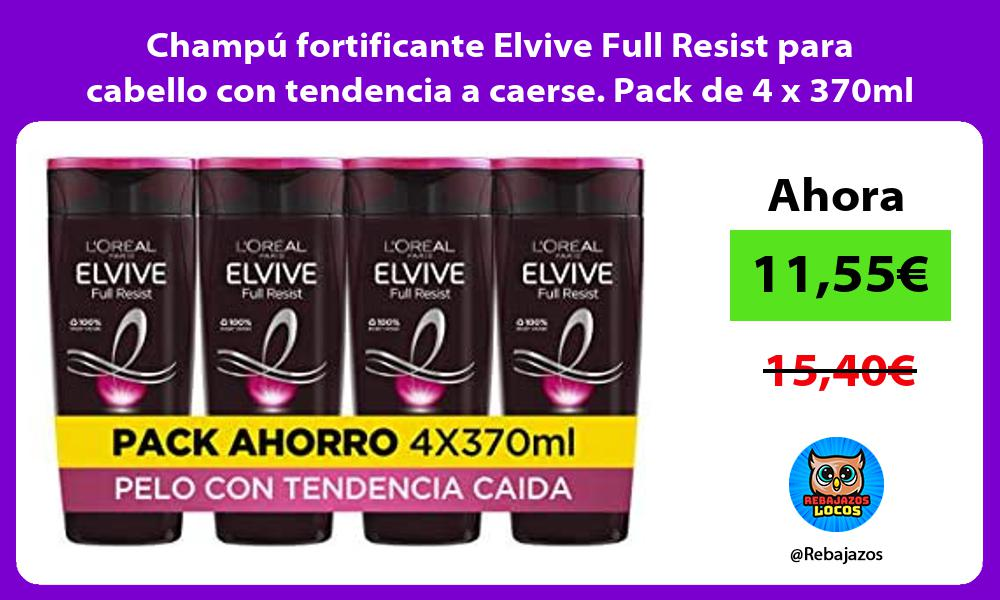 Champu fortificante Elvive Full Resist para cabello con tendencia a caerse Pack de 4 x 370ml