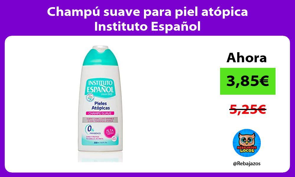 Champu suave para piel atopica Instituto Espanol