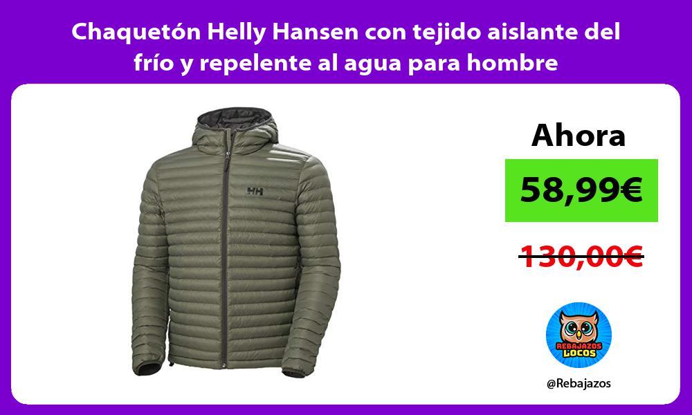 Chaqueton Helly Hansen con tejido aislante del frio y repelente al agua para hombre