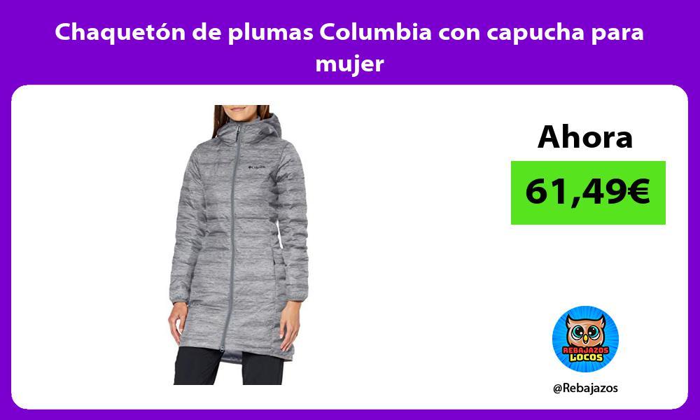 Chaqueton de plumas Columbia con capucha para mujer