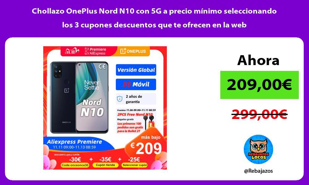 Chollazo OnePlus Nord N10 con 5G a precio minimo seleccionando los 3 cupones descuentos que te ofrecen en la web