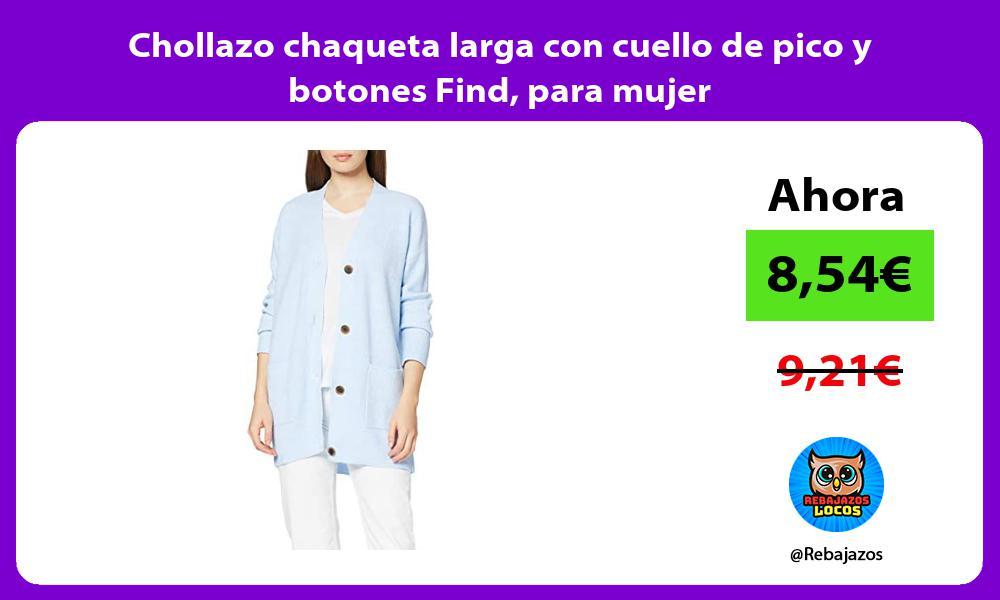 Chollazo chaqueta larga con cuello de pico y botones Find para mujer