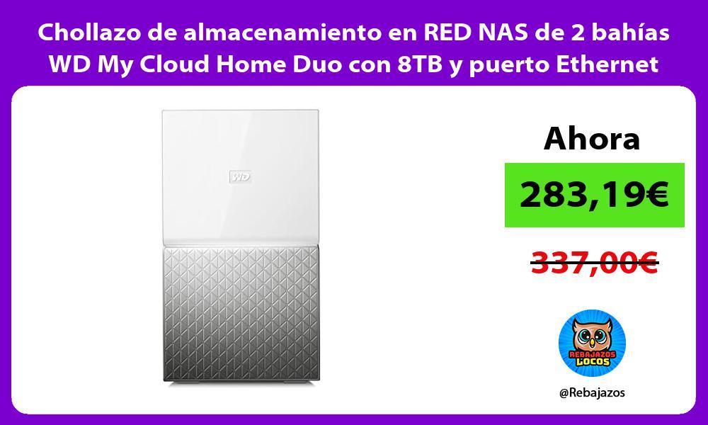 Chollazo de almacenamiento en RED NAS de 2 bahias WD My Cloud Home Duo con 8TB y puerto Ethernet