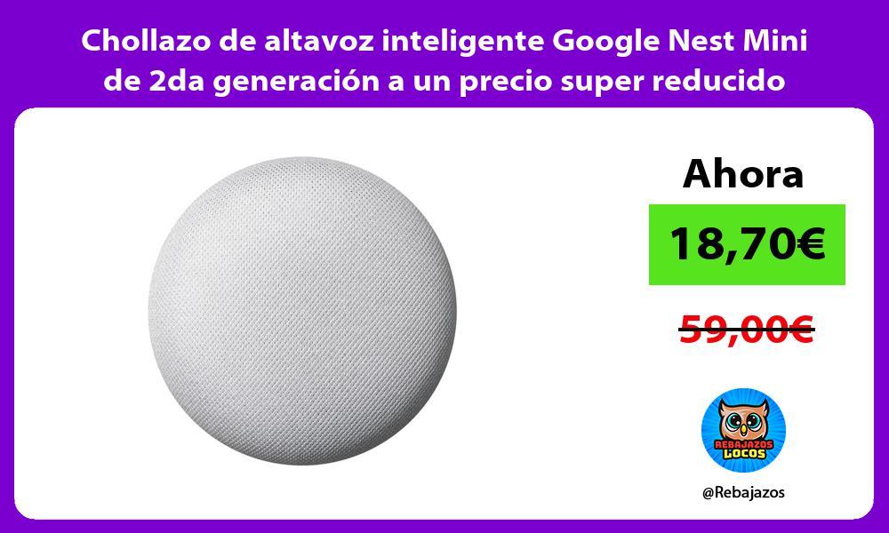 Chollazo de altavoz inteligente Google Nest Mini de 2da generacion a un precio super reducido
