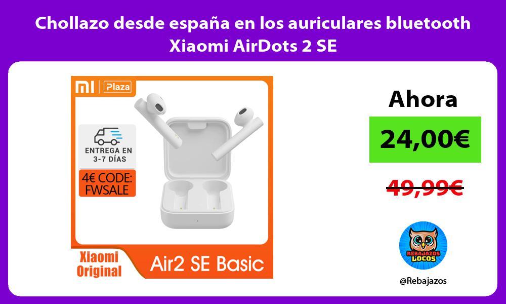 Chollazo desde espana en los auriculares bluetooth Xiaomi AirDots 2 SE