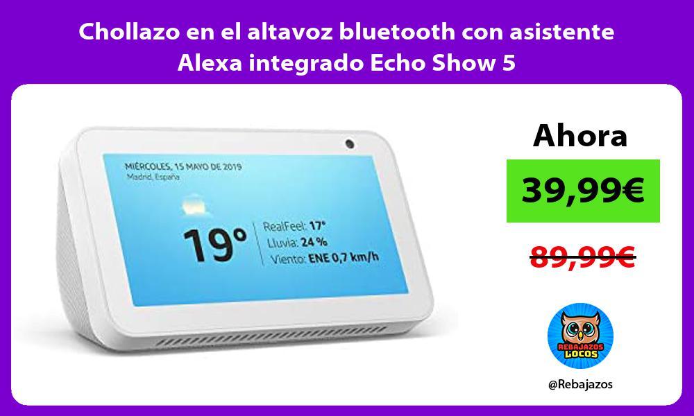 Chollazo en el altavoz bluetooth con asistente Alexa integrado Echo Show 5