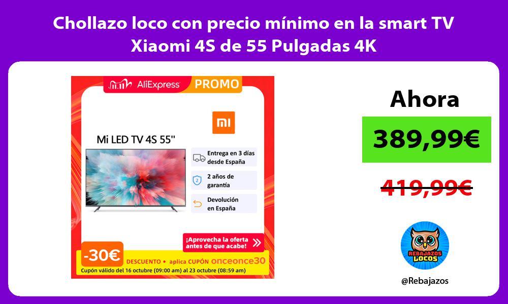 Chollazo loco con precio minimo en la smart TV Xiaomi 4S de 55 Pulgadas 4K