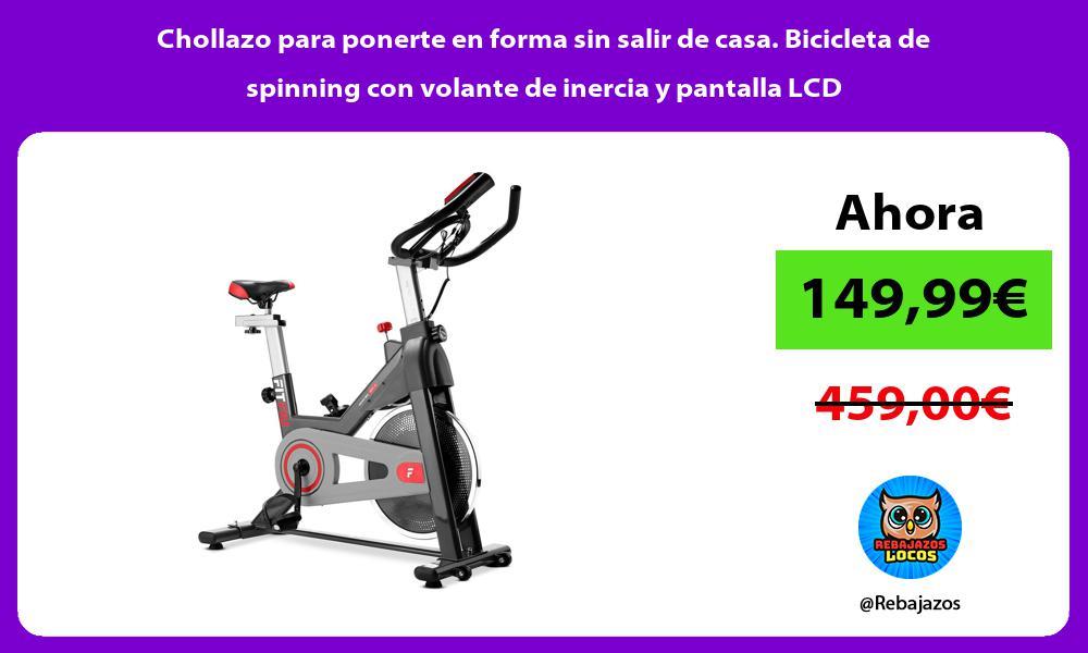 Chollazo para ponerte en forma sin salir de casa Bicicleta de spinning con volante de inercia y pantalla LCD