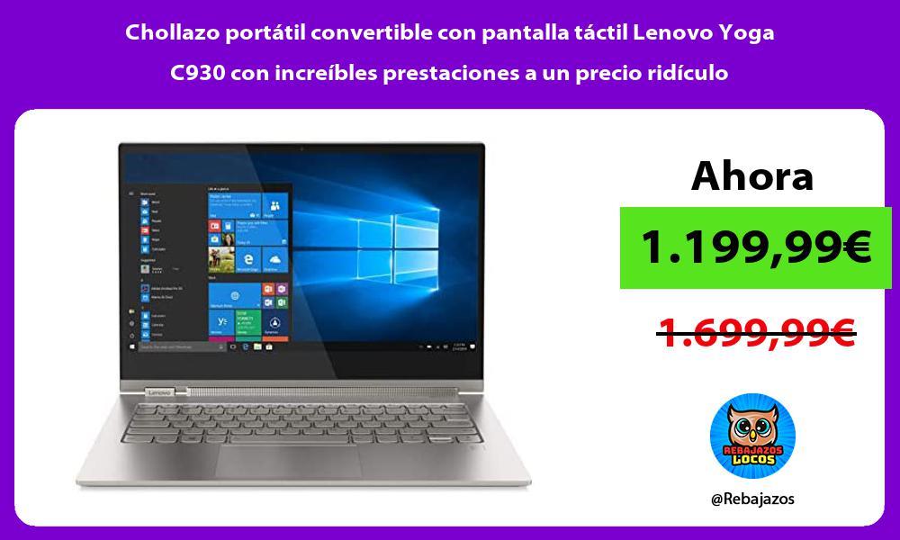 Chollazo portatil convertible con pantalla tactil Lenovo Yoga C930 con increibles prestaciones a un precio ridiculo