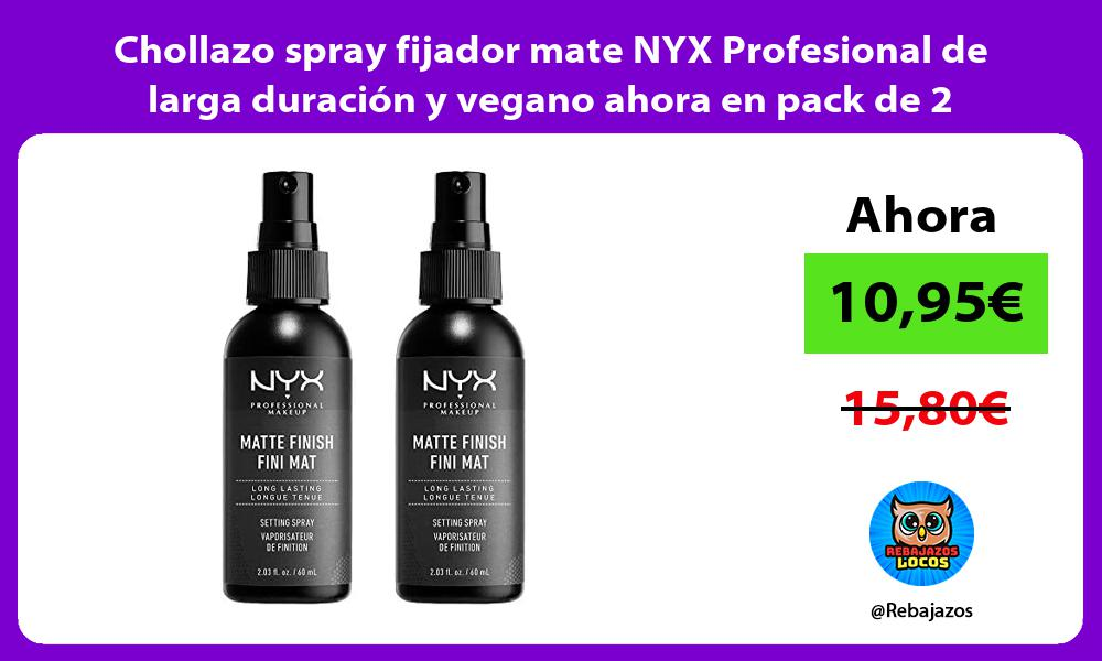 Chollazo spray fijador mate NYX Profesional de larga duracion y vegano ahora en pack de 2
