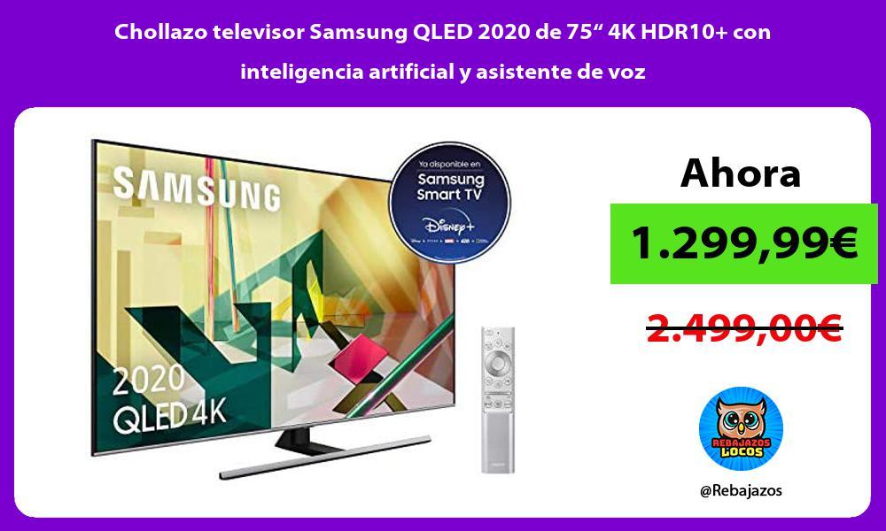 Chollazo televisor Samsung QLED 2020 de 75 4K HDR10 con inteligencia artificial y asistente de voz