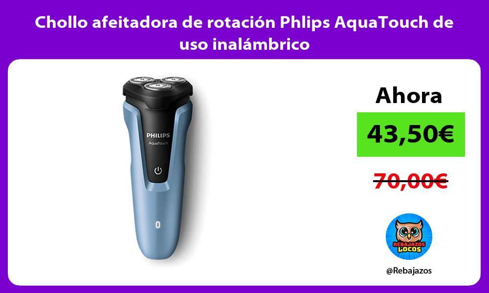 Chollo afeitadora de rotacion Phlips AquaTouch de uso inalambrico