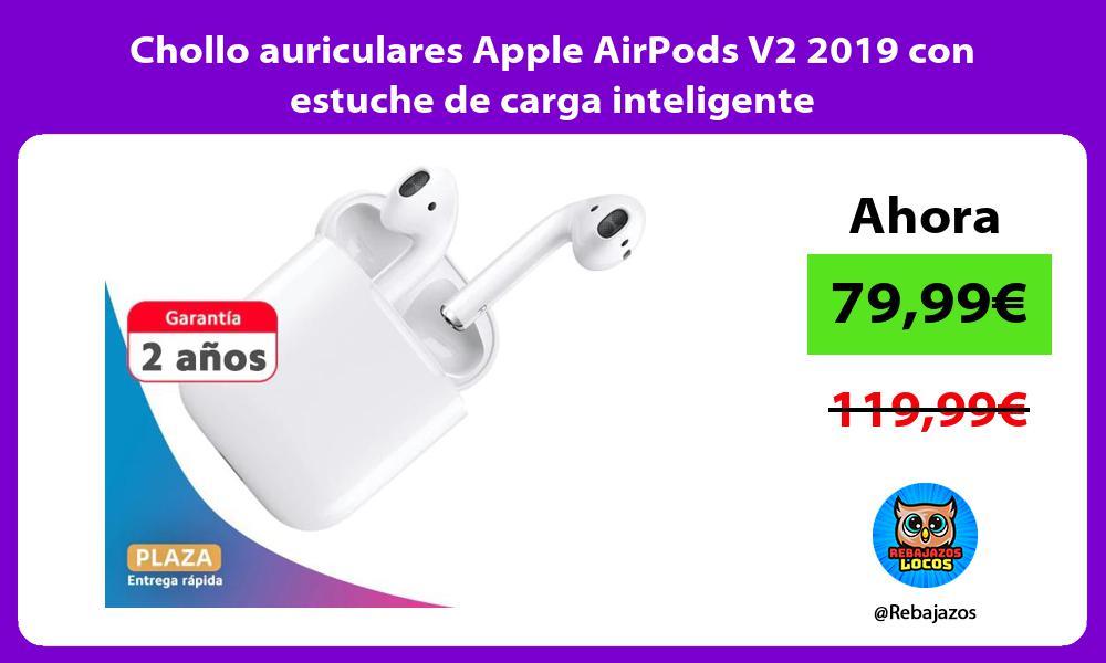 Chollo auriculares Apple AirPods V2 2019 con estuche de carga inteligente