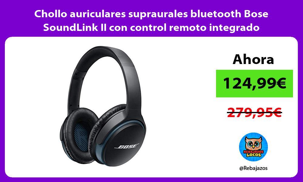 Chollo auriculares supraurales bluetooth Bose SoundLink II con control remoto integrado