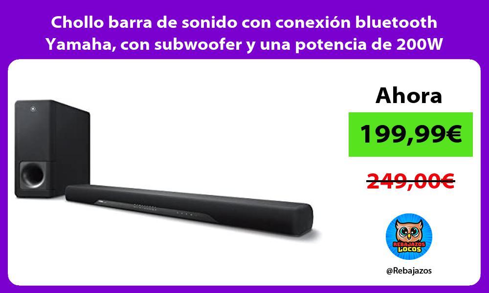 Chollo barra de sonido con conexion bluetooth Yamaha con subwoofer y una potencia de 200W