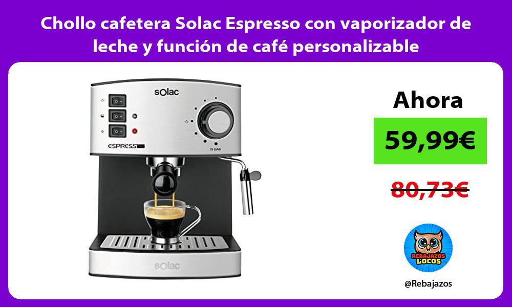 Chollo cafetera Solac Espresso con vaporizador de leche y funcion de cafe personalizable