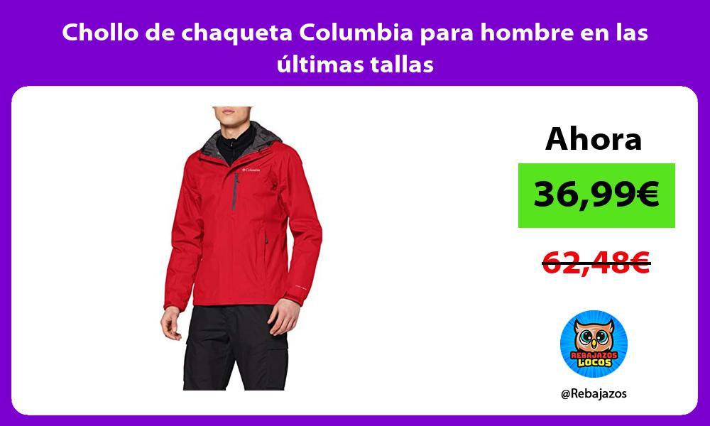Chollo de chaqueta Columbia para hombre en las ultimas tallas