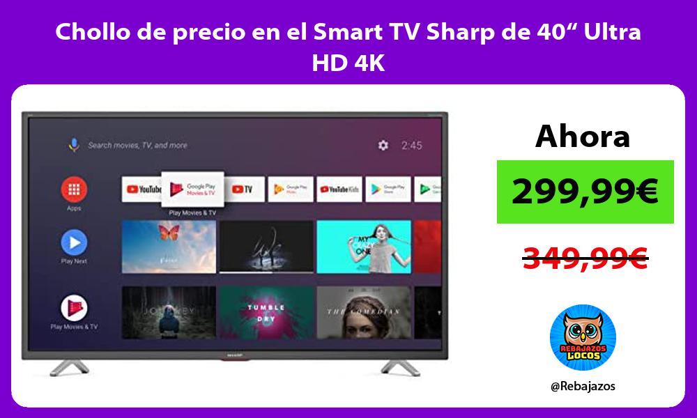 Chollo de precio en el Smart TV Sharp de 40 Ultra HD 4K