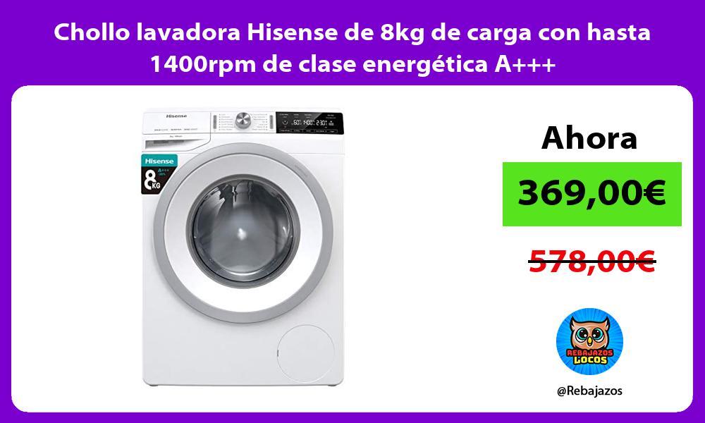 Chollo lavadora Hisense de 8kg de carga con hasta 1400rpm de clase energetica A