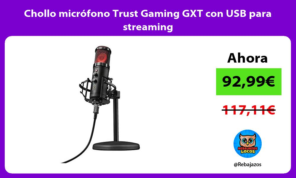 Chollo microfono Trust Gaming GXT con USB para streaming