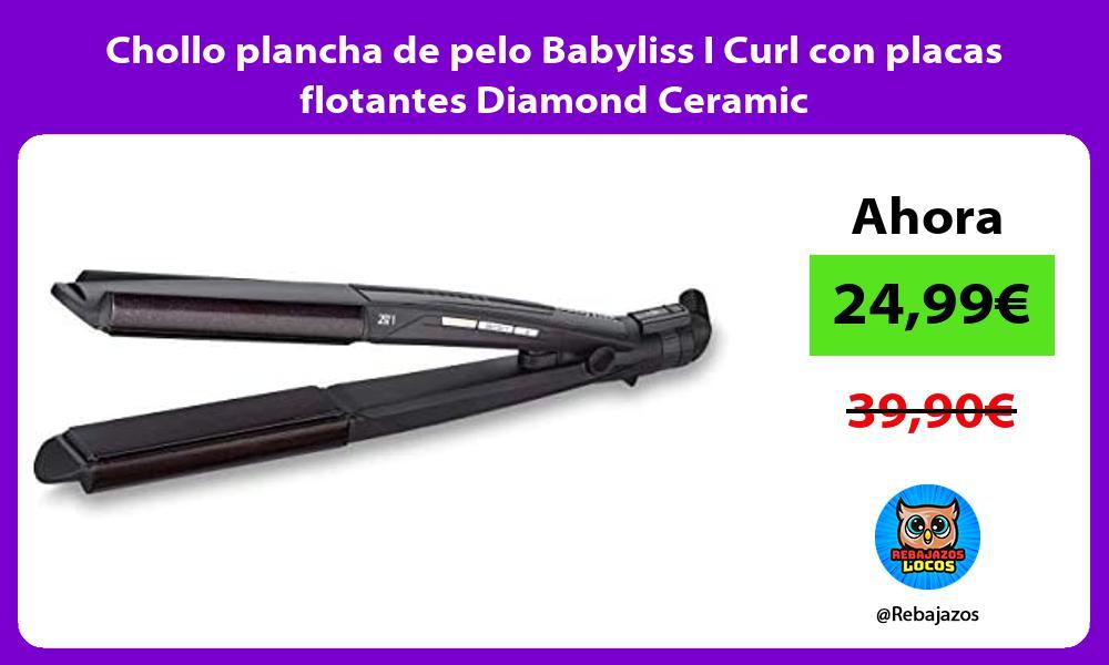 Chollo plancha de pelo Babyliss I Curl con placas flotantes Diamond Ceramic