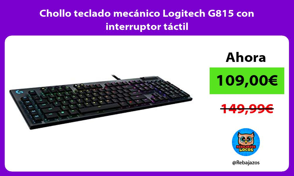 Chollo teclado mecanico Logitech G815 con interruptor tactil