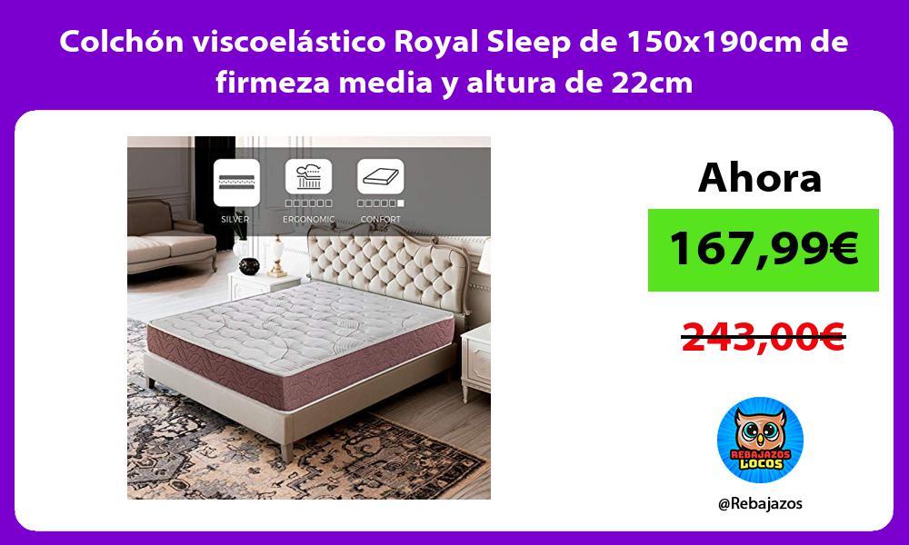 Colchon viscoelastico Royal Sleep de 150x190cm de firmeza media y altura de 22cm