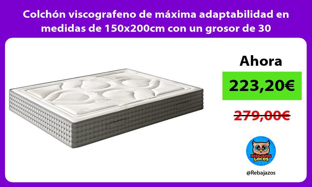 Colchon viscografeno de maxima adaptabilidad en medidas de 150x200cm con un grosor de 30