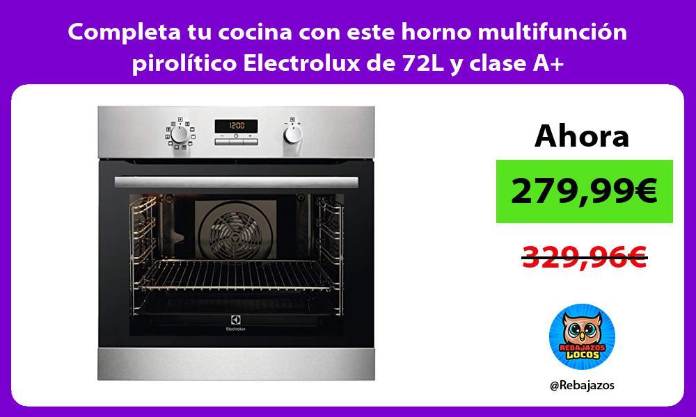 Completa tu cocina con este horno multifuncion pirolitico Electrolux de 72L y clase A