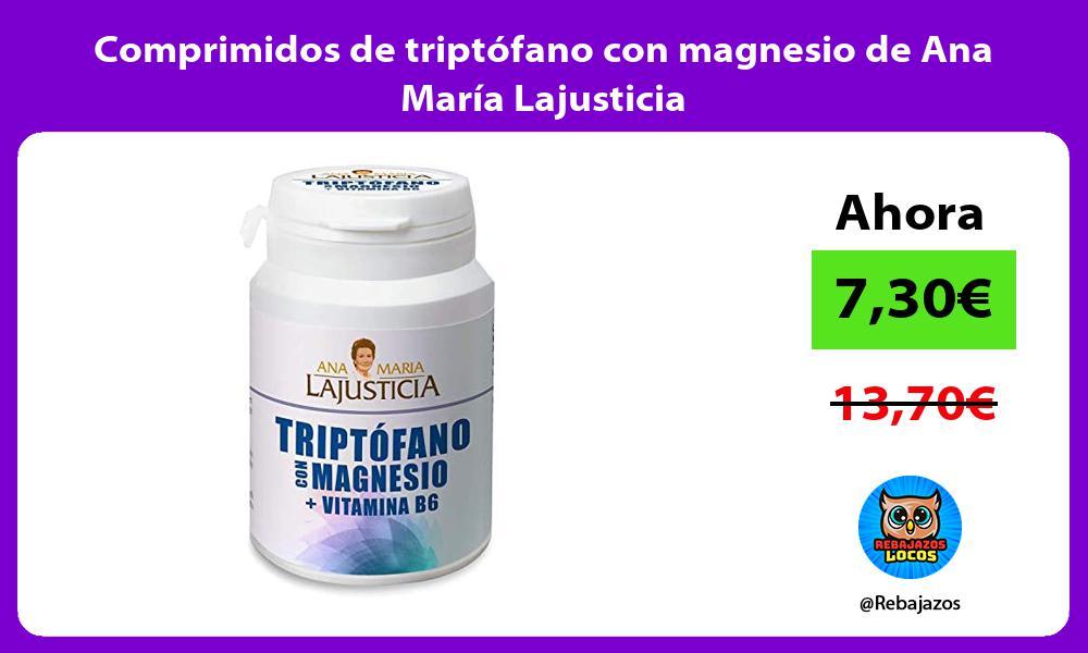 Comprimidos de triptofano con magnesio de Ana Maria Lajusticia