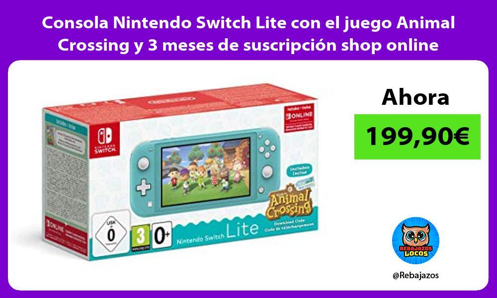 Consola Nintendo Switch Lite con el juego Animal Crossing y 3 meses de suscripcion shop online