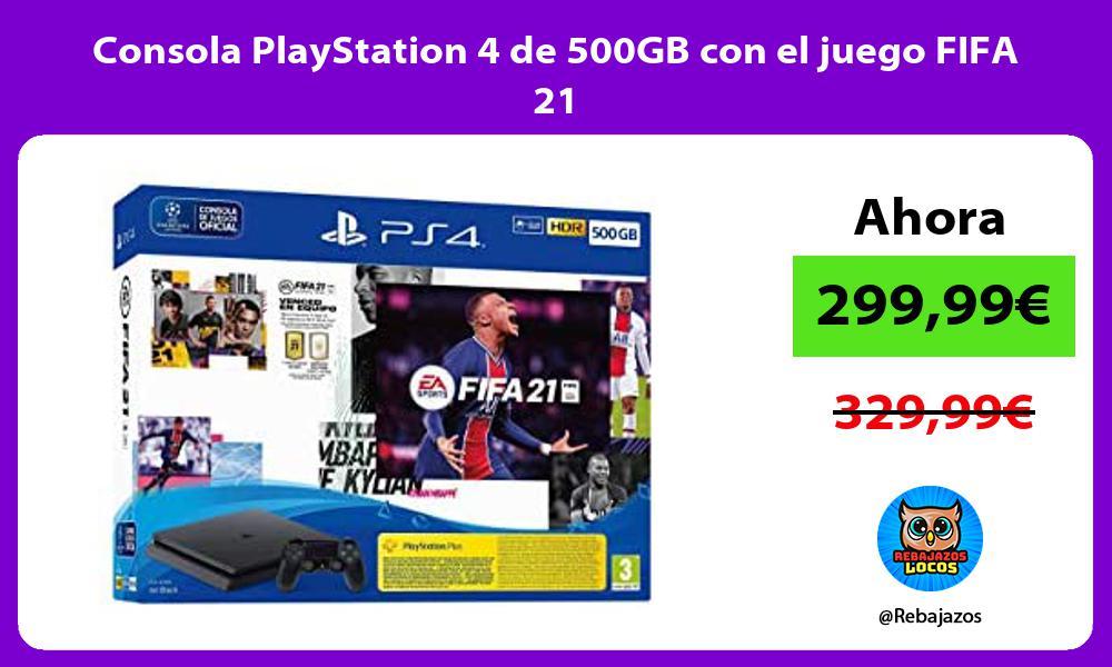 Consola PlayStation 4 de 500GB con el juego FIFA 21