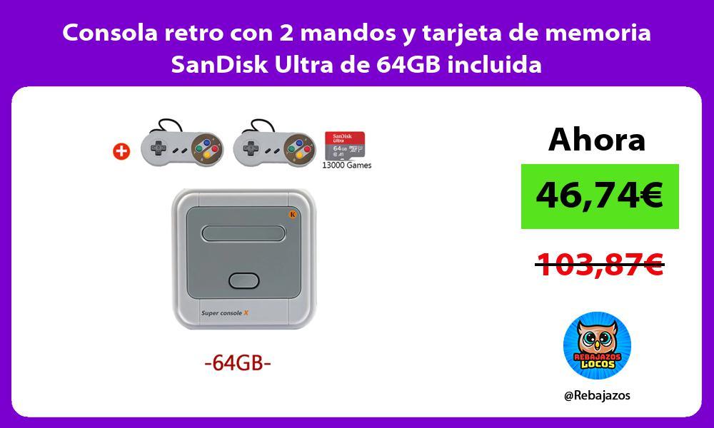 Consola retro con 2 mandos y tarjeta de memoria SanDisk Ultra de 64GB incluida