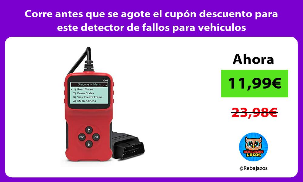 Corre antes que se agote el cupon descuento para este detector de fallos para vehiculos