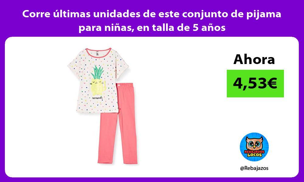 Corre ultimas unidades de este conjunto de pijama para ninas en talla de 5 anos