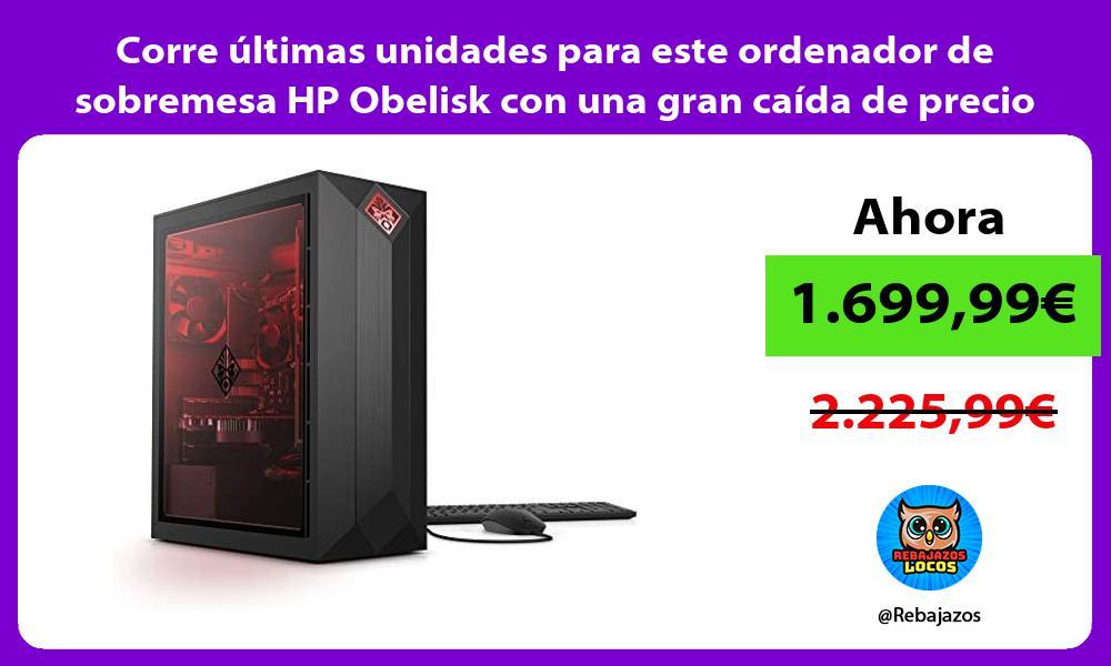 Corre ultimas unidades para este ordenador de sobremesa HP Obelisk con una gran caida de precio