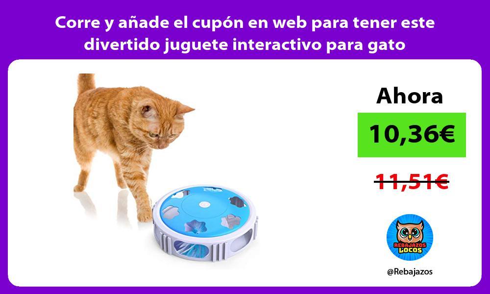 Corre y anade el cupon en web para tener este divertido juguete interactivo para gato