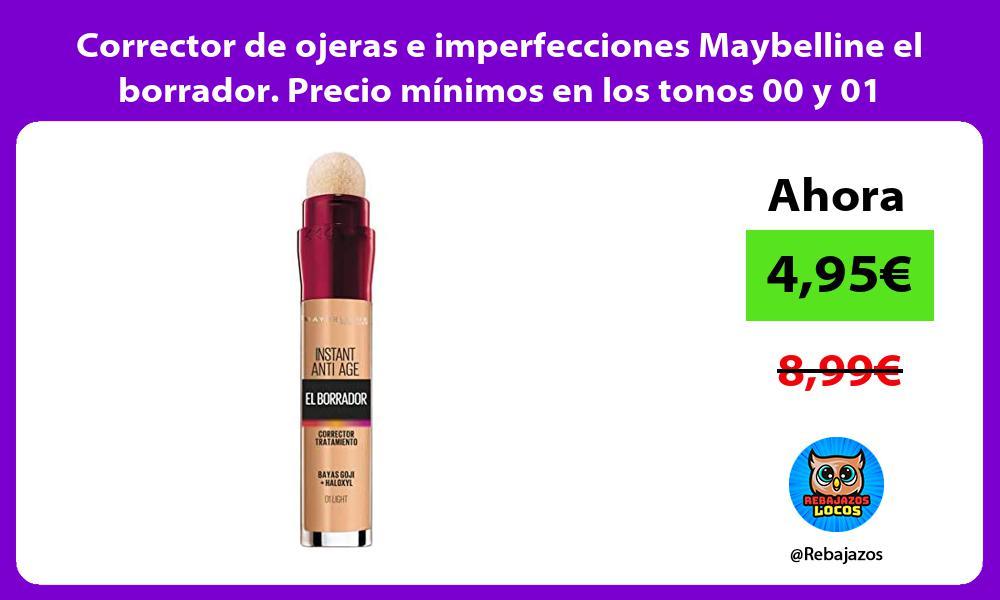 Corrector de ojeras e imperfecciones Maybelline el borrador Precio minimos en los tonos 00 y 01