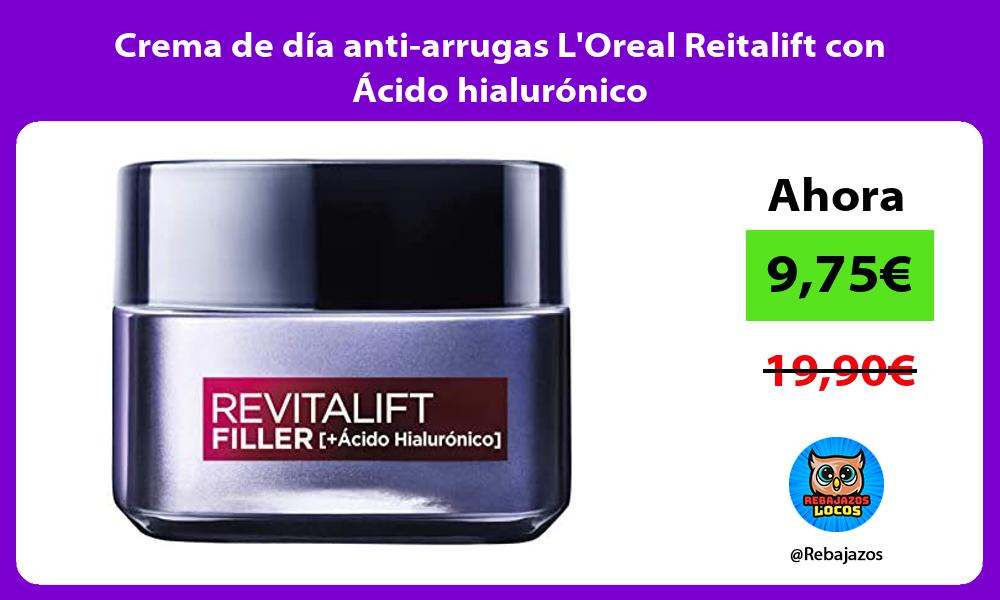 Crema de dia anti arrugas LOreal Reitalift con Acido hialuronico