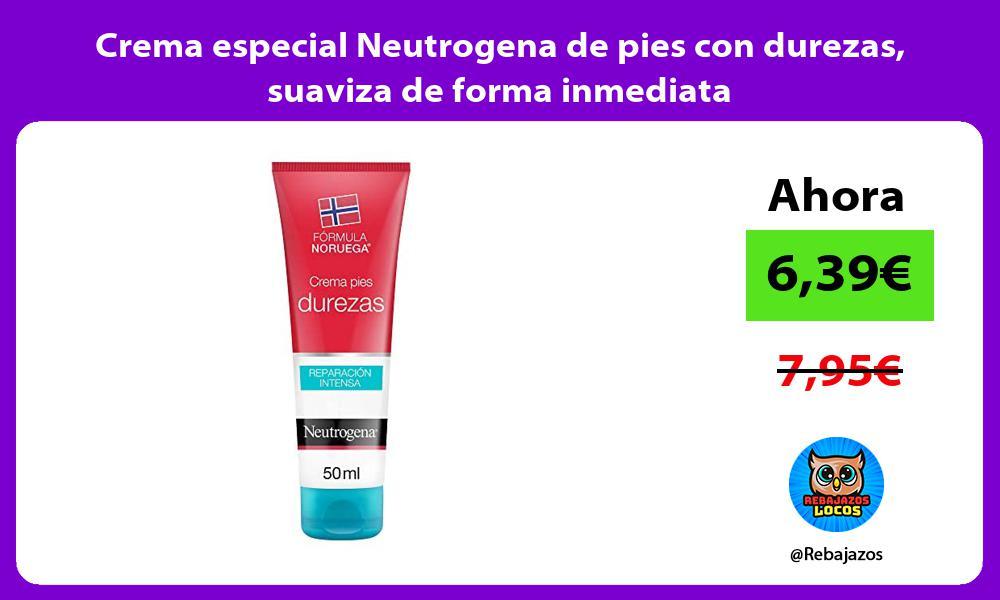 Crema especial Neutrogena de pies con durezas suaviza de forma inmediata