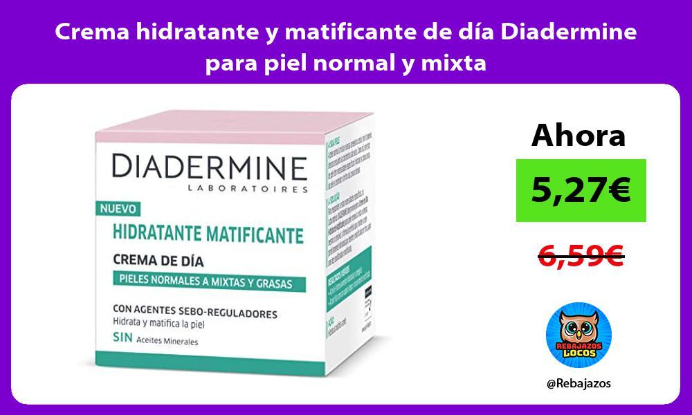 Crema hidratante y matificante de dia Diadermine para piel normal y mixta