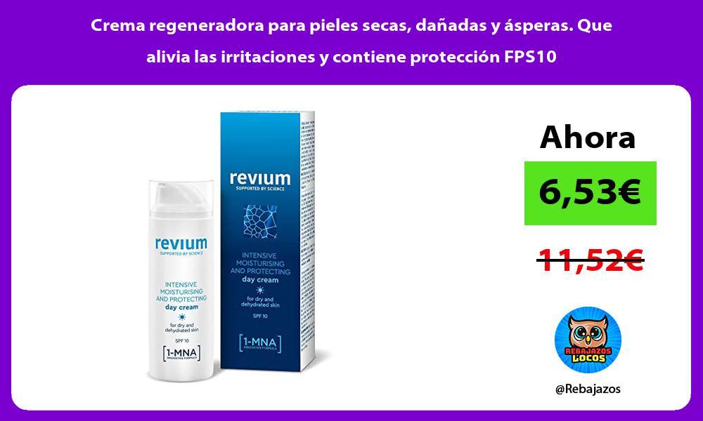 Crema regeneradora para pieles secas danadas y asperas Que alivia las irritaciones y contiene proteccion FPS10