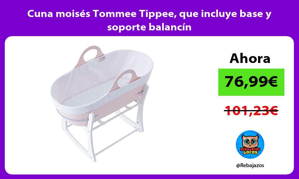Cuna moises Tommee Tippee que incluye base y soporte balancin