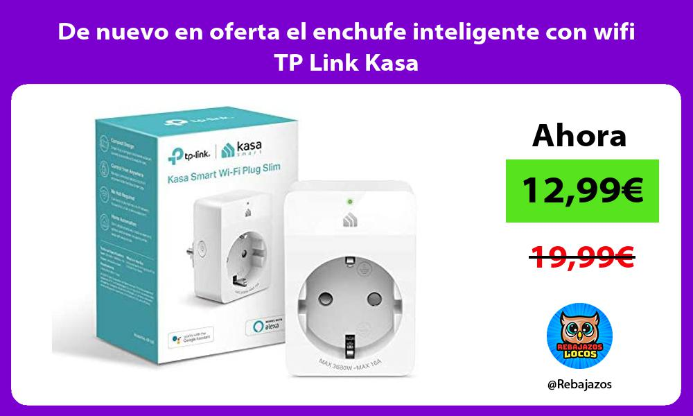 De nuevo en oferta el enchufe inteligente con wifi TP Link Kasa