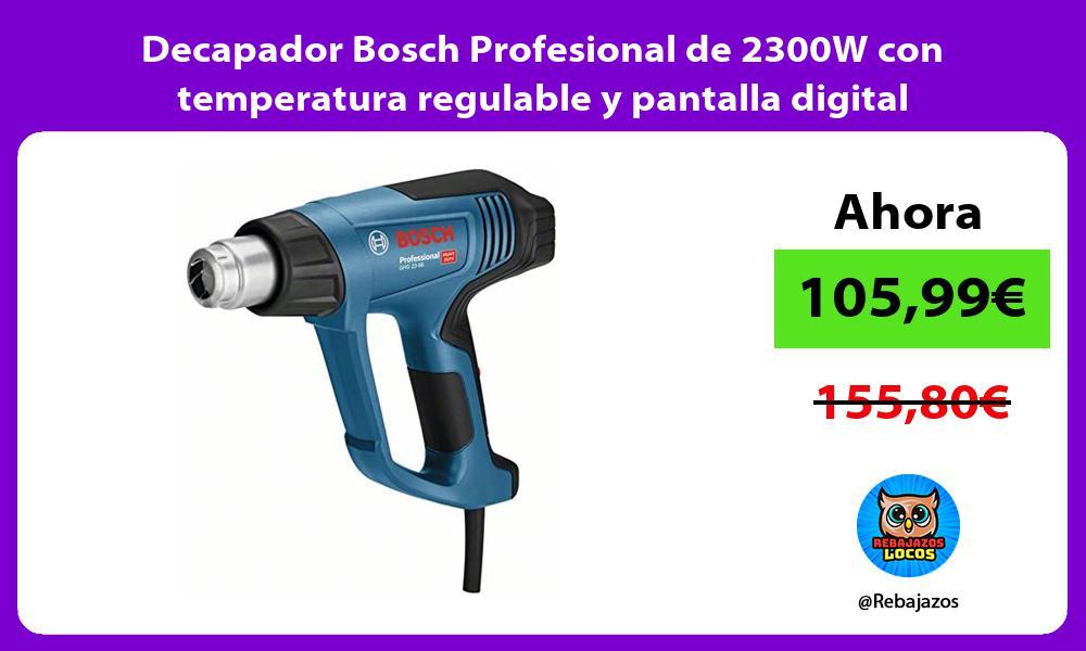 Decapador Bosch Profesional de 2300W con temperatura regulable y pantalla digital