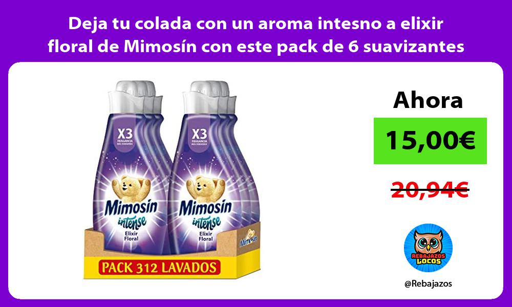Deja tu colada con un aroma intesno a elixir floral de Mimosin con este pack de 6 suavizantes