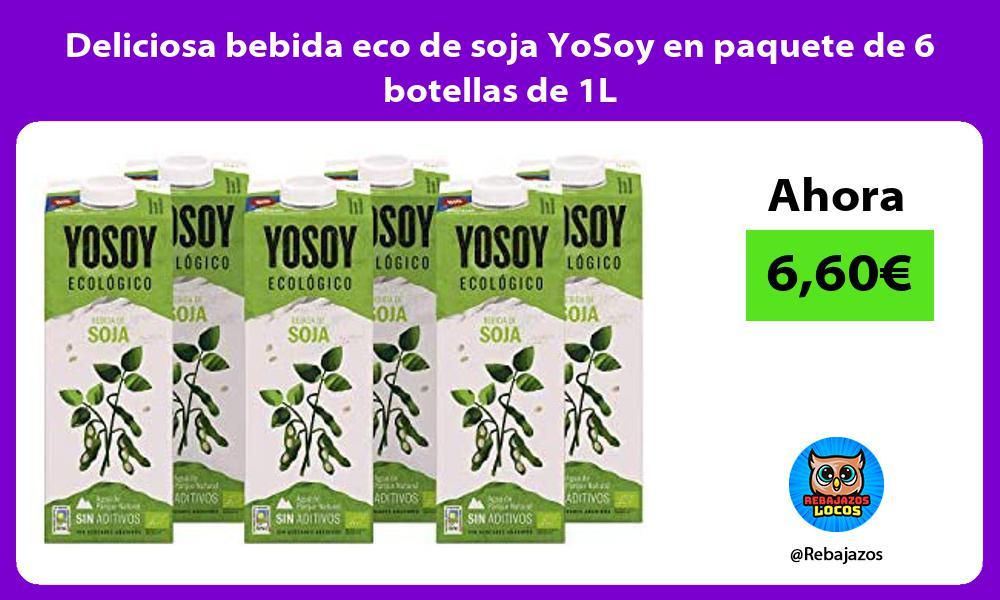 Deliciosa bebida eco de soja YoSoy en paquete de 6 botellas de 1L