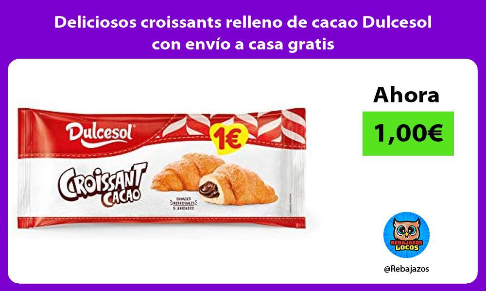 Deliciosos croissants relleno de cacao Dulcesol con envio a casa gratis